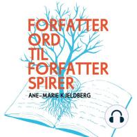 Forfatterord til forfatterspirer (uforkortet)