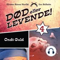 Død eller levende!, bind 4