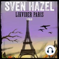 Likvidér Paris - Sven Hazels krigsromaner 7 (uforkortet)