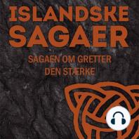Sagaen om Gretter den Staerke - Islandske sagaer (uforkortet)