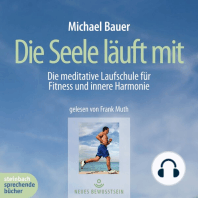 Die Seele läuft mit - Die meditative Laufschule für Fitness und innere Harmonie (Gekürzt)