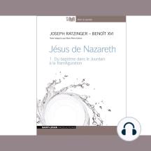 Jésus De Nazareth 1: Du baptême dans le Jourdain à la Transfiguration
