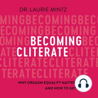 Becoming Cliterate: Why Orgasm Equality Matters--And How to Get It
