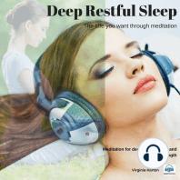 Deep Restful Sleep