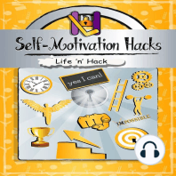 Self-Motivation Hacks