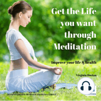 Get the Life You want through Meditation