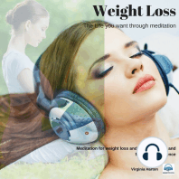 Weight Loss: Get the Life You Want through Meditation