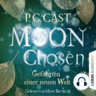 Moon Chosen - Gefährten einer neuen Welt (Gekürzt)