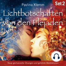 Lichtbotschaften von den Plejaden (Übungs-CD 2): Neue geführte Meditationen mit gechannelter Klangenergie