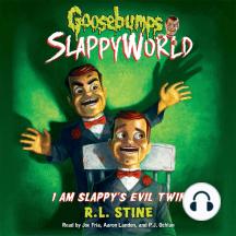 I Am Slappy's Evil Twin: Goosebumps SlappyWorld, Book 3