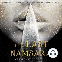 The Last Namsara: A forbidden love. A kingdom at war. A secret that will change everything.