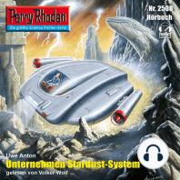 """Perry Rhodan 2508: Unternehmen Stardust-System: Perry Rhodan-Zyklus """"Stardust"""""""