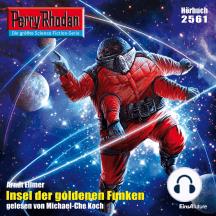"""Perry Rhodan 2561: Insel der goldenen Funken: Perry Rhodan-Zyklus """"Stardust"""""""