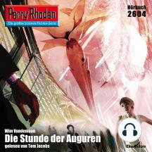 "Perry Rhodan 2604: Die Stunde der Auguren: Perry Rhodan-Zyklus ""Neuroversum"""