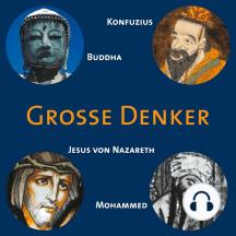 CD WISSEN - Große Denker - Teil 01: Konfuzius, Buddha, Jesus von Nazareth, Mohammed