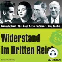 CD WISSEN - Widerstand im Dritten Reich: Geschwister Scholl, Claus Schenk Graf von Stauffenberg, Oskar Schindler
