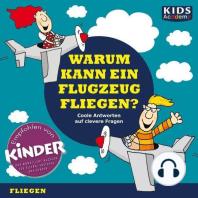 CD WISSEN Junior - KIDS Academy - Warum kann ein Flugzeug fliegen?