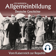 Deutsche Geschichte - Vom Kaiserreich zur Republik