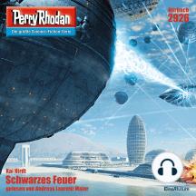 """Perry Rhodan 2926: Schwarzes Feuer: Perry Rhodan-Zyklus """"Genesis"""""""