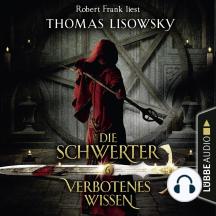 Verbotenes Wissen - Die Schwerter - Die High-Fantasy-Reihe 6 (Ungekürzt)