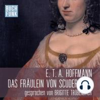 Das Fräulein von Scuderi (Ungekürzt)