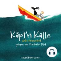 Käpt'n Kalle (Autorisierte Lesefassung mit Musik)