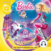 Barbie in: Das Sternenlicht-Abenteuer: Das Original-Hörspiel zum Film