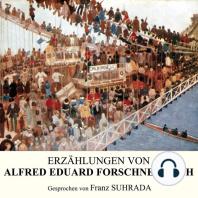 Erzählungen von Alfred Eduard Forschneritsch