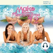 Folge 18: Mako - Einfach Meerjungfrau: Das Hörspiel zur TV-Serie