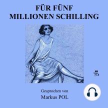 Für fünf Millionen Schilling
