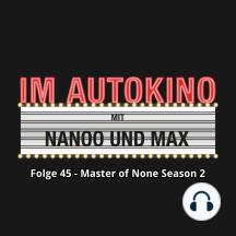 Im Autokino, Folge 45: Master of None Season 2