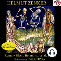 Rummy Blach: Bei mir stirbst du schön