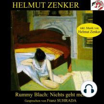 Rummy Blach: Nichts geht mehr
