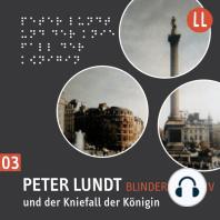 (3) Peter Lundt und der Kniefall der Königin