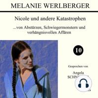 ...von Abstürzen, Schwiegermonstern und verhängnisvollen Affären (Nicole und andere Katastrophen 10)