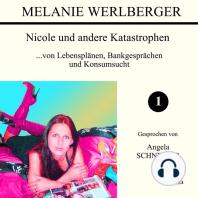 ...von Lebensplänen, Bankgesprächen und Konsumsucht (Nicole und andere Katastrophen 1)
