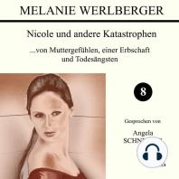 ...von Muttergefühlen, einer Erbschaft und Todesängsten (Nicole und andere Katastrophen 8)