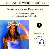 ...von Winterausflügen und zwiespältigen Nebenjobs (Nicole und andere Katastrophen 3)
