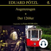 Augenzeugen / Der 1268er