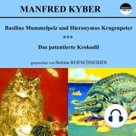 Basilius Mummelpelz und Hieronymus Kragenpeter / Das patentierte Krokodil