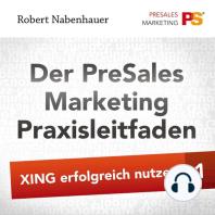 Der PreSales Marketing Praxisleitfaden - Xing erfolgreich nutzen - Teil 1