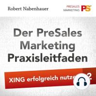 Der PreSales Marketing Praxisleitfaden - Xing erfolgreich nutzen - Teil 2
