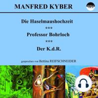 Die Haselmaushochzeit / Professor Bohrloch / Der K.d.R.