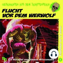 Folge 1: Flucht vor dem Werwolf