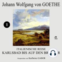 Italienische Reise: Karlsbad bis auf den Brenner (1)