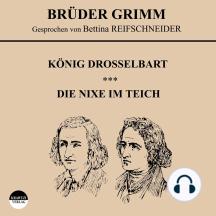 König Drosselbart / Die Nixe im Teich