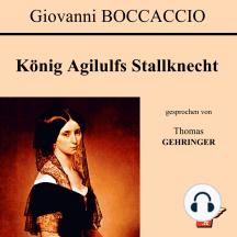 König Agilulfs Stallknecht