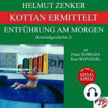 Kottan ermittelt: Entführung am Morgen (Kriminalgeschichte 2)