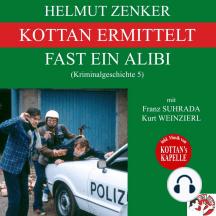 Kottan ermittelt: Fast ein Alibi (Kriminalgeschichte 5)