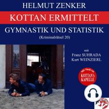 Kottan ermittelt: Gymnastik und Statistik (Kriminalrätsel 20)